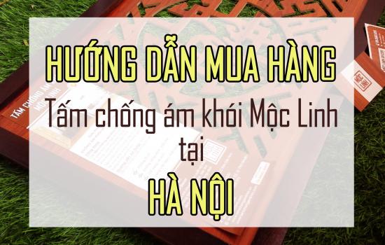 Hướng dẫn mua hàng Tấm chống ám khói Mộc Linh tại Hà Nội